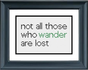 Not All Those Who Wander Are Lost - The Lord of the Rings - The Hobbit - JRR Tolkien - PDF Cross-Stitch Pattern