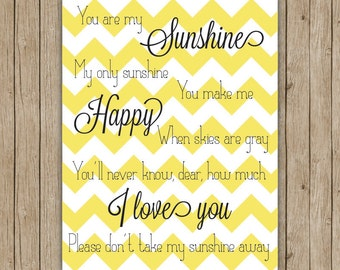 You Are My Sunshine...  Custom chevron print for nursery 11x14