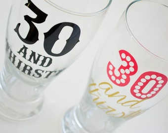 30 and Thirsty Pilsner Beer Glass - Thirty - Birthday Gift