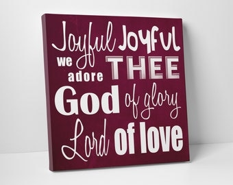 Canvas Wall Art  - Joyful Joyful We Adore Thee
