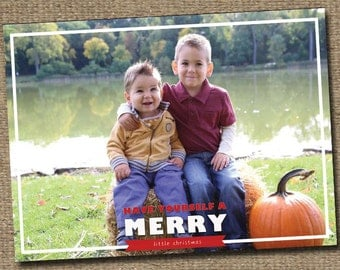 Have Yourself a Merry Little Christmas Photo Card - Holiday Card - Holiday Photo Card - Christmas Greeting Card