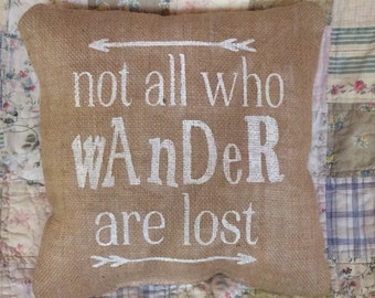 Not All Who Wander Burlap Pillow Cover