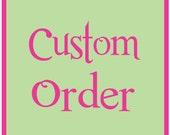 Custom order for Susan Heneghan