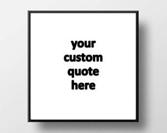 Quote Print and/or Frame - Custom Quote