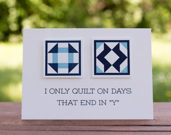"""I Only Quilt In Days That End In """"Y"""" 5 x 7 Letterpress Print"""