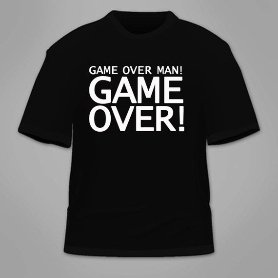 Game Over Man Game Over T-Shirt. Funny Movies