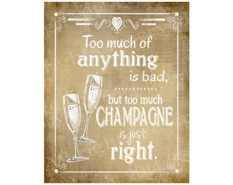 Printable Alcohol Sign - Too much champagne is just right - instant download digital file - DIY - Vintage Heart Collection
