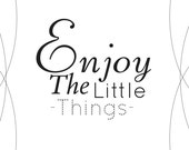 Enjoy The Little Things-quote Typography