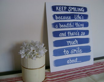 Canvas Quote: keep smiling because life's a beautiful thing and there's so much to smile about, 9x12