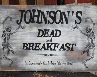 Dead and Breakfast Dancing Skeleton Welcome Sign - Personalized and Perfect for Halloween