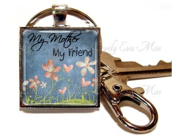 My Mother My Friend Keychain, Mother Key Chain, Blue Key Ring, Mother Key Fob,  Keychain with Clip Key Fob with Clasp,  Mothers Gift, Floral