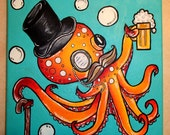 """8x8"""" art PRINT of Sir Octopus Fancy Acrylic Painting w/ Beer, Mustache, Top Hat, and Cane"""