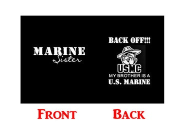 BACK OFF My Brother is a Marine / Marine Sister (Other Relationships Available)