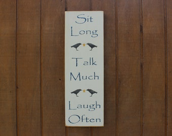Sit Long, Talk Much, Laugh Often