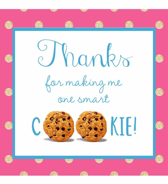 It's just a photo of Gutsy Thanks for Making Me One Smart Cookie Free Printable