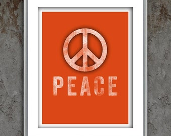 Typography quote grunge letterpress style poster art print, Peace Symbol, inspirational typographic print.