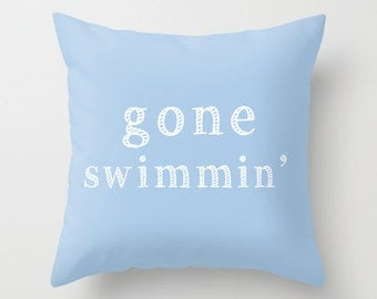 Gone Swimming Quote Pillow Cover, beach decor, pastel blue decorative pillow, swimming pool decor, organic pillow, cotton pillow