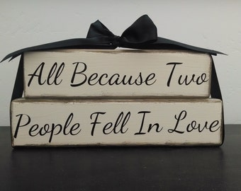 All Because Two People Fell In Love Blocks Block Set Family Love Home Decor Wood Wedding Anniversary Gift