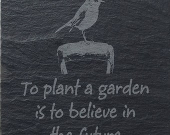 Slate Coaster 'To Plant a Garden is to believe in the Future' (SR23)