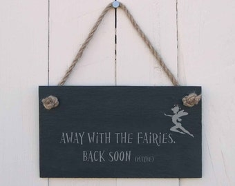 Slate Hanging Sign 'Away with the Fairies. Back Soon (Maybe)' (SR122)