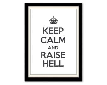 Keep Calm And Raise Hell Typography Word Lyric Quote Poster A3