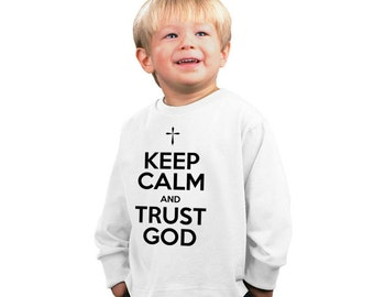Keep calm and Trust God kids shirt or Baby Bodysuit