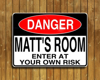 Personalized aluminum Danger sign. Enter at your own risk