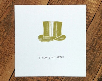 Birthday Card For Men; I Like Your Style; Card For Him; Card For Husband; Card For Men; Top Hat Card; GC168