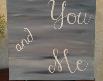 You and me. Wall decor. home decor. Engagement gift. Bridal shower gift. Wedding gift. Hand painted canvas wall art. 12x12.