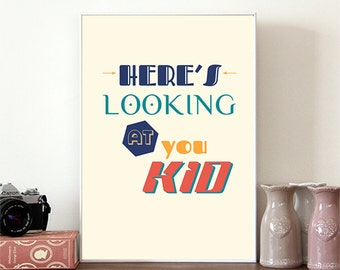 Casablanca, Here's looking, at you kid, 1940 film, Movie poster, Movie print, Film poster, Love Quote,  Romantic Quote, Gift for her