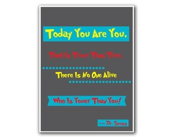 Nursery Decor Art Dr. Seuss Poster Today You Are You Print (S6)