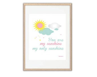 Poster/ print you are my sunshine