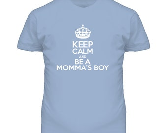 Keep Calm And Be A Mama's Boy T Shirt