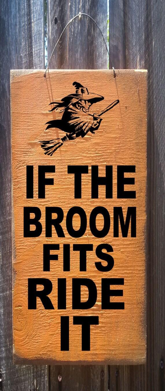 Halloween decor, fall decor, Halloween Sign, If The Broom Fits Sign, Witch decor, Halloween decoration, Halloween Witch sign, fall sign, 77a