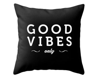 Good vibes only Black typography throw pillow Black and white pillow Motivational cushion good vibes cushion good vibes pillow inspiring