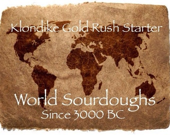 AUTHENTIC Klondike Sourdough Starter - 125 Year-Old History