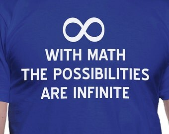 With Math the Possibilities Are Infinite T-Shirt