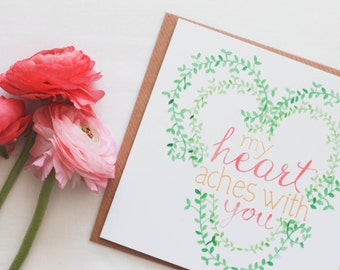My Heart Aches with You Greeting Card