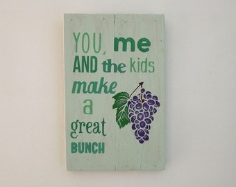 You, me and the kids make a great bunch -  Wooden Sign