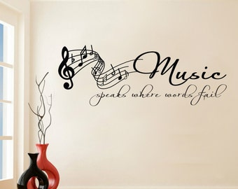 Music speaks where words fail - Wall sticker - Contemporary - Vinyl Decal - Inspirational