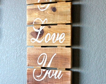 I Love You  Slatted Wood Sign / Industrial Decor