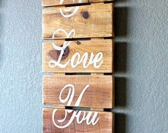 I Love You  Slatted Wood Sign / Industrial Decor
