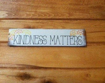 """Kindness Matters sign 15""""w x 3 1/2"""" tall hand-painted wood sign"""