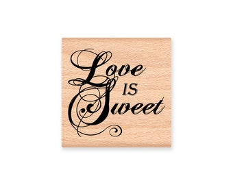 LOVE IS SWEET- wood mounted Rubber Stamp (mcrs 26-20)