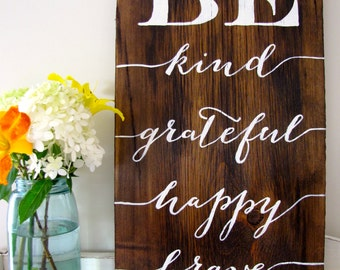 BE Kind, Grateful, Happy, Brave - Reclaimed Barn Wood Sign- Typography Sign-100+ year old Barn Wood-Wall Decor