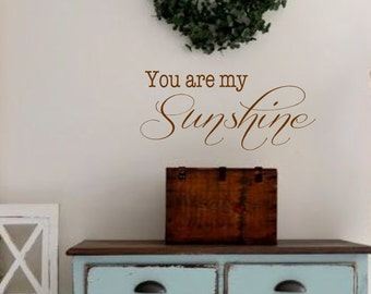You are my Sunshine- Vinyl Wall Quotes Decal