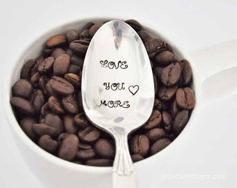 Love You More - Hand Stamped Vintage Coffee Spoon for your Coffee Lovin' Momma