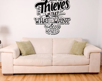 Vinyl Wall Decal Sticker Thieves Quote 5157m