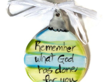 Ceramic Ball Ornament Green and Blue Christian Remember what God has done for you