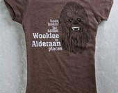 STAR WARS Shirt Been Lookin' for Some Wookiee In Alderaan Places Womans Fitted Tee Chewbacca Shirt Han Solo Shirt Millennium Falcon Shirt